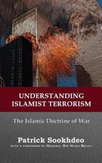 Understanding Islamist Terrorism - Patrick Sookhdeo
