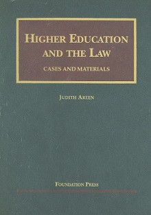Higher Education and the Law, Cases and Materials (University Casebook Series) - Judith Areen
