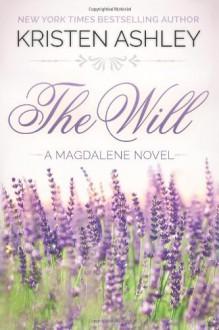 The Will (The Magdalene Series) (Volume 1) - Kristen Ashley