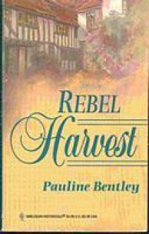 Rebel Harvest - Pauline Bentley