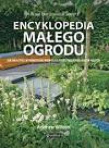 Encyklopedia małego ogrodu - Andrew Wilson