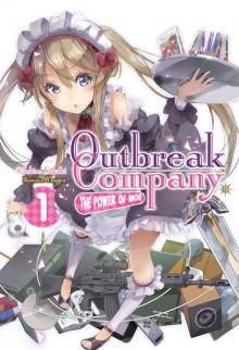 Outbreak Company: Volume 1 - Ichirou Sakaki