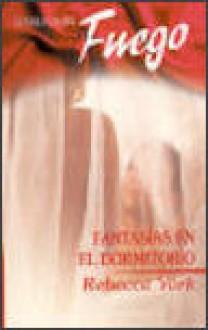 Fantasías en el dormitorio - Rebecca York