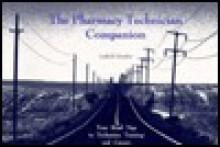 Pharmacy Technician Companion: Your Roadmap to Technician Training and Careers - Linda R. Harteker, Julian I. Graubart