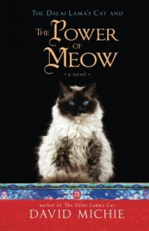 The Dalai Lama's Cat and the Power of Meow by Michie, David (June 16, 2015) Paperback - David Michie