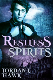 Restless Spirits - Jordan L. Hawk