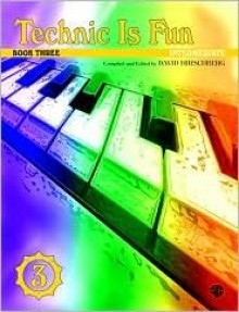Technic Is Fun: Intermediate : Book Three (Hirschberg) - David Hirschberg