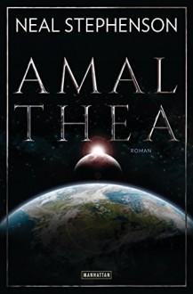 Amalthea: Roman - Neal Stephenson, Juliane Gräbener-Müller, Nikolaus Stingl