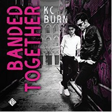 Banded Together - K.C. Burn,Darcy Stark