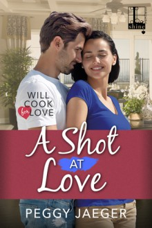 A Shot at Love (Will Cook for Love) - Peggy Jaeger