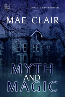 Myth and Magic - Mae Clair