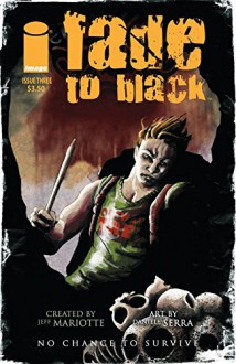Fade To Black #3 (of 5) - Jeff Mariotte, Daniele Serra