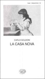 La casa nova - Carlo Goldoni