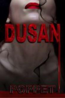 Dusan - Poppet