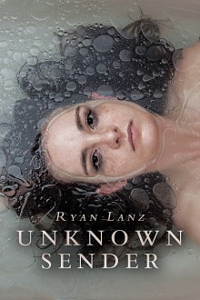 Unknown Sender - Ryan Lanz