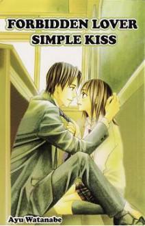 Forbidden Lover Simple Kiss - Ayu Watanabe