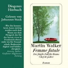 Femme fatale (Bruno Courrèges 5) - Martin Walker, Johannes Steck, Diogenes Verlag AG