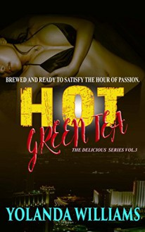 Hot Green Tea: The Delicious Series Vol.3 - Yolanda Williams,Yasmine Jameson