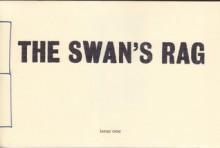 The Swan's Rag - Evan Kennedy