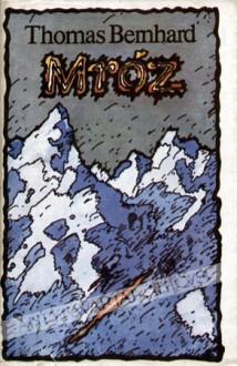 Mróz - Thomas Bernhard