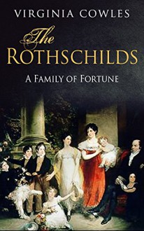 The Rothschilds - Virginia Cowles