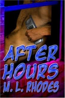 After Hours - M.L. Rhodes