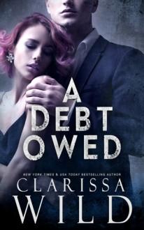 A Debt Owed (The Debt Duet #1) - Clarissa Wild