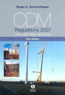 CDM Regulations 2007 Procedures Manual - Stuart Summerhayes