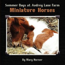 Summer Days at Audrey Lane Farm - Mary Horner