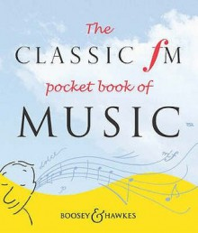 The Classic Fm Pocket Book Of Music - Darren Henley, Tim Lihoreau