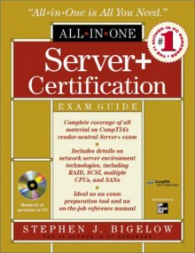 Server+ Certification All-in-One Exam Guide - Stephen J. Bigelow