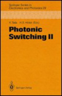 Photonic Switching II: Proceedings of the International Topical Meeting, Kobe, Japan, April 12-14, 1990 - K. Tada