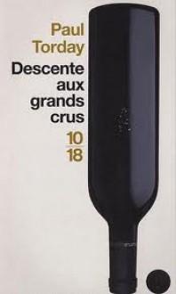Descente aux grands crus - Paul Torday