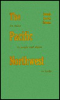The Pacific Northwest: An Index to People and Places in Books - Joseph Gerald Drazan