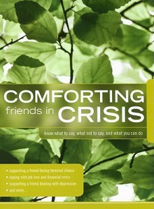 Comforting Friends in Crisis - Group Publishing