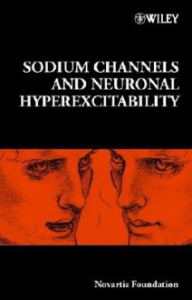 Sodium Channels and Neuronal Hyperexcitability - No. 241 - Gregory Bock, Jamie A. Goode