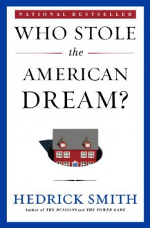 Who Stole the American Dream? Can We Get It Back? - Hedrick Smith
