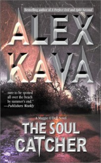 The Soul Catcher - Alex Kava
