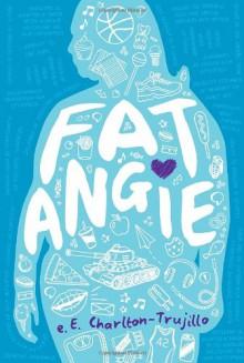 Fat Angie - e.E. Charlton-Trujillo