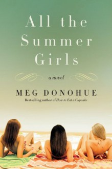 All the Summer Girls - Meg Donohue