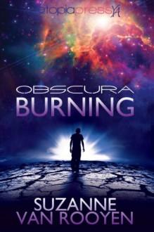 Obscura Burning - Suzanne van Rooyen
