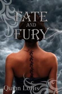 Fate and Fury - Quinn Loftis