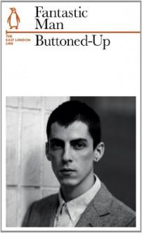Buttoned Up the East London Line (Penguin Lines) - Fantastic Man;Gert Jonkers
