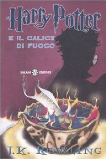 Harry Potter e il calice di fuoco - Beatrice Masini, Serena Riglietti, J.K. Rowling