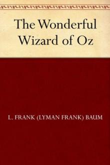 The Wonderful Wizard of Oz (Oz, #1) - L. Frank Baum