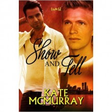 Show and Tell - Kate McMurray