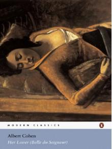 Her Lover (Belle Du Seigneur) - Albert Cohen, David Coward