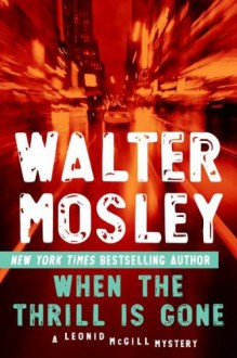 When the Thrill Is Gone - Walter Mosley