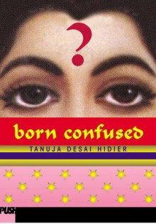 Born Confused - Tanuja Desai Hidier