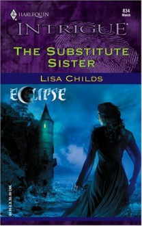 The Substitute Sister (Harlequin Intrigue) - Lisa Childs